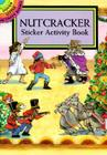 Nutcracker Sticker Activity Book [With Stickers] (Dover Little Activity Books Stickers) Cover Image