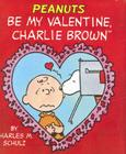 Be My Valentine, Charlie Brown (Miniature Editions) Cover Image