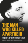 The Man Who Killed Apartheid: The life of Dimitri Tsafendas Cover Image