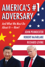 America's #1 Adversary: And What We Must Do About It – Now!  Cover Image