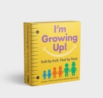 I'm Growing Up: Foot by Foot, Inch by Inch: A Wall-Hanging Guided Journal to Chart and Record Your Kids' Growth! Cover Image