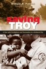 Saving Troy: A Year with Firefighters and Paramedics in a Battered City Cover Image