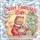 Merry Christmas, Baby (New Books for Newborns) Cover Image