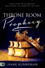 Throne Room Prophecy: Your Guide to Accurately Discerning the Word of the Lord Cover Image