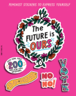 The Future is Ours: Feminist Stickers to Express Yourself (Sticker Power) Cover Image