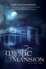 Mystic Mansion (Mystic Trilogy #3) Cover Image