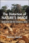 The Distortion of Nature's Image Cover Image