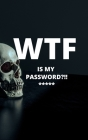 WTF is my password: password log book and internet password organizer, alphabetical password book, ... notebook, password book small 5 x 8 Cover Image
