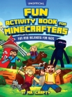 Fun Activity Book for Minecrafters: Coloring, Puzzles, Dot to Dot, Word Search, Mazes and More: Fun And Relaxing For Kids (Unofficial Minecraft Book): Cover Image