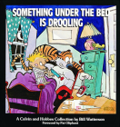 Something Under the Bed Is Drooling: A Calvin and Hobbes Collection Cover Image