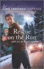 Rescue on the Run: An Uplifting Romantic Suspense Cover Image