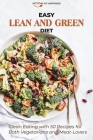 Easy lean and Green Diet: Clean Eating with 50 Recipes for Both Vegetarians and Meat-Lovers Cover Image