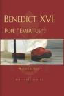 Benedict XVI: Pope Emeritus? Cover Image