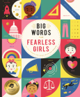Big Words for Fearless Girls: 1,000 Big Words for Girls with Big Dreams Cover Image