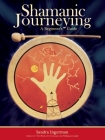 Shamanic Journeying: A Beginner's Guide Cover Image