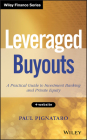 Leveraged Buyouts, + Website: A Practical Guide to Investment Banking and Private Equity (Wiley Finance) Cover Image