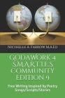 GoDaWork 4 S.M.A.R.T.I.E.S Community Edition 9: Free Writing Inspired by Poetry Songs/Scripts/Stories Cover Image