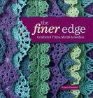 The Finer Edge: Crocheted Trims, Motifs & Borders Cover Image