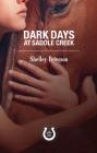Dark Days at Saddle Creek: The Saddle Creek Series Cover Image