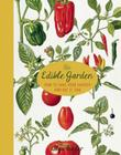 The Edible Garden: How to Have Your Garden and Eat It Too Cover Image