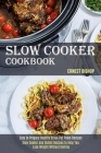 Slow Cooker Cookbook: Slow Cooker and Skillet Recipes to Help You Lose Weight Without Dieting (Easy to Prepare Healthy Crock Pot Paleo Recip Cover Image