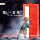 Elijah's Journey Storybook 1, The Chase Begins Cover Image