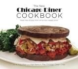 The New Chicago Diner Cookbook: Meat-Free Recipes from America's Veggie Diner Cover Image