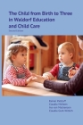 The Child from Birth to Three in Waldorf Education and Child Care: Second Edition Cover Image