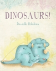 Dinosaurs! Cover Image