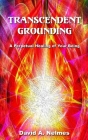 Transcendent Grounding: A Perpetual Healing of Your Being Cover Image