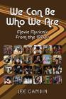 We Can Be Who We Are: Movie Musicals from the '70s Cover Image