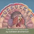 Turducken: A Ms. Kat's Music Song & Story Cover Image