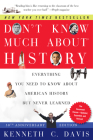 Don't Know Much About History, Anniversary Edition: Everything You Need to Know About American History but Never Learned (Don't Know Much About Series) Cover Image