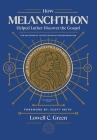 How Melanchthon Helped Luther the Gospel: The Doctrine of Justification in the Reformation Cover Image