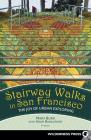 Stairway Walks in San Francisco: The Joy of Urban Exploring Cover Image
