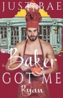 A Baker Got Me: Ryan Cover Image