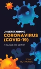 Understanding Coronavirus (COVID 19), A Revised 2021 Edition Cover Image