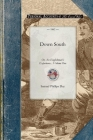 Down South: Or, an Englishman's Experience at the Seat of the American War. Volume One (Civil War) Cover Image