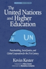 The United Nations and Higher Education: Peacebuilding, Social Justice and Global Cooperation for the 21st Century (Peace Education) Cover Image