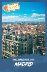 Unbelievable Pictures and Facts About Madrid Cover Image