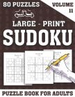 Large-Print Sudoku Puzzle Book For Adults: Challenging Brain Exercise Games Sudoku Puzzle Puzzles Activity-80 Large Print Puzzles (Volume 11) Cover Image
