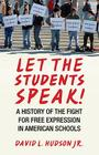 Let the Students Speak!: A History of the Fight for Free Expression in American Schools Cover Image