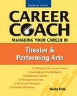 Managing Your Career in Theater and the Performing Arts (Ferguson Career Coach) Cover Image
