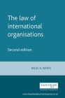 The Law of International Organisations: Second Edition (Melland Schill Studies in International Law) Cover Image