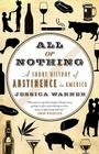 All or Nothing: A Short History of Abstinence in America Cover Image
