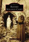 Blessed Solanus Casey Cover Image