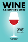 Wine: A Beginner's Guide Cover Image