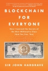 Blockchain for Everyone: How I Learned the Secrets of the New Millionaire Class (And You Can, Too) Cover Image