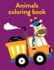 Animals Coloring Book: A Coloring Pages with Funny image and Adorable Animals for Kids, Children, Boys, Girls Cover Image