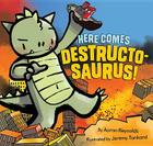 Here Comes Destructosaurus! Cover Image
